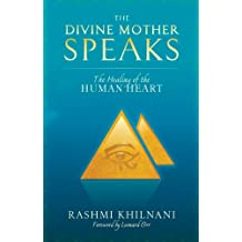 The Divine Mother Speaks: The Healing of the Human Heart (English Edition)