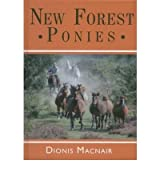 [(New Forest Ponies: Architects of the Forest)] [Author: Dionis Macnair] published on (June, 2006)