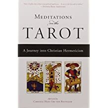Meditations on the Tarot: A Journey into Christian Hermeticism