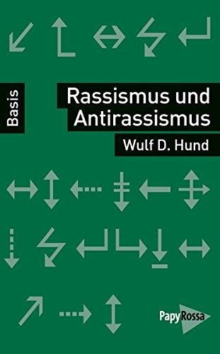 Rassismus und Antirassismus (Basiswissen Politik / Geschichte / Ökonomie)