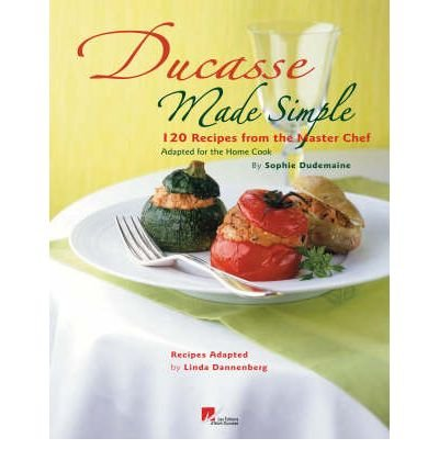 ducasse-made-simple-120-recipes-from-the-master-chef-hardback-common