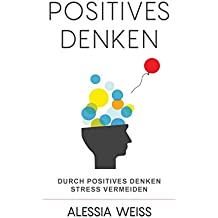 Positives Denken: Durch positives Denken Stress vermeiden