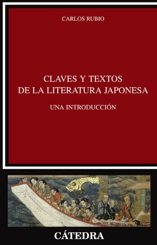 Claves y textos de la literatura japonesa / Keys and Texts of the Japanese Literature: Una introducción / An Introduction por Carlos Rubio
