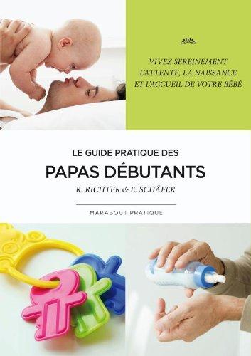 Le guide des papas débutants