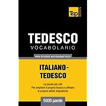 Vocabolario Italiano-Tedesco per studio autodidattico - 5000 parole