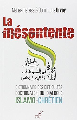La mésentente : Un dictionnaire des difficultés doctrinales du dialogue islamo-chrétien par Marie-Thérèse Urvoy