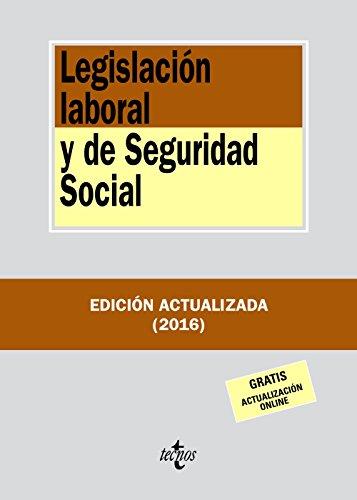 Legislación laboral y de Seguridad Social (Derecho - Biblioteca De Textos Legales) por Editorial Tecnos