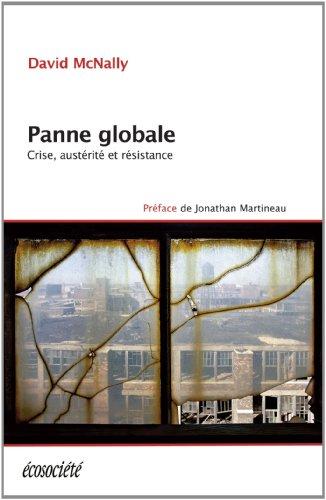 Panne globale - Crise, austérité et résistance par David MCNALLY