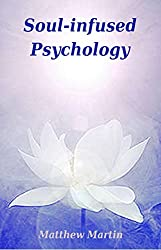 Soul-infused Psychology: Soul and personality (English Edition)