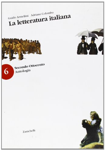 La letteratura italiana. Antologia. Con guida C. Per le Scuole superiori vol. 6-8