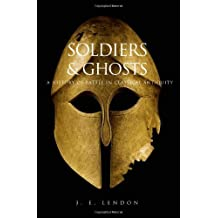 Soldiers and Ghosts: A History of Battle in Classical Antiquity