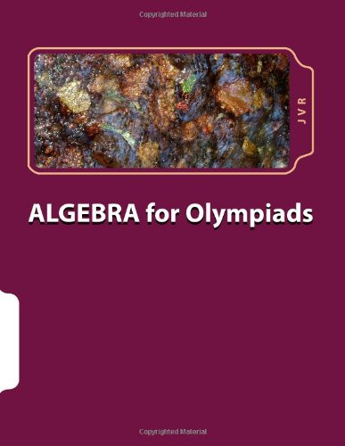 Algebra for olympiads: Problems and Solutions: Volume 1
