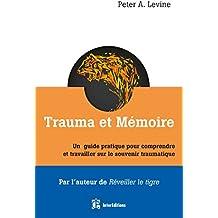 Trauma et mémoire - Un guide pratique pour comprendre et travailler sur le souvenir traumatique
