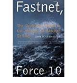 (Fastnet, Force 10: The Deadliest Storm in the History of Modern Sailing (New)) By Rousmaniere, John (Author) Paperback on (04 , 2000)