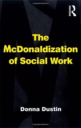 The McDonaldization of Social Work