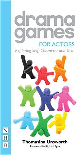 Drama Games for Actors: Exploring Self, Character...