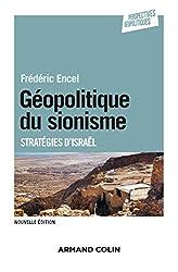 Géopolitique du sionisme - 3e éd : Stratégies d'Israël (Perspectives géopolitiques) (French Edition)