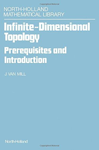 INFINITE DIMENSIONAL TOPOLOGY: NHML43 PREREQUISITES AND INTRODUCTION (North-Holland Mathematical Library)