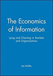 The Economics of Information: Lying and Cheating in Markets and Organizations by Ian Molho (1997-10-31)