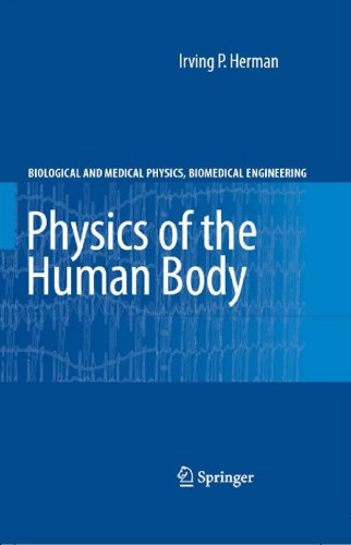 Physics of the Human Body: A Physical View of Physiology (Biological and Medical Physics, Biomedical Engineering) (English Edition)