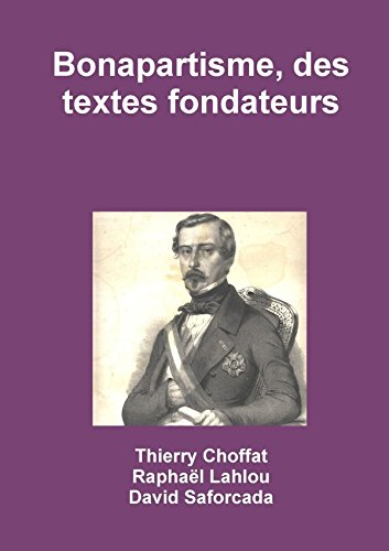 Bonapartisme, des textes fondateurs par Thierry Choffat