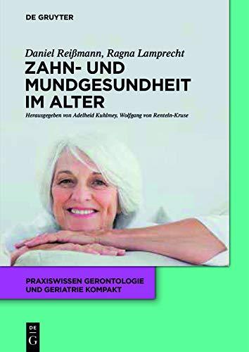 Zahn- und Mundgesundheit im Alter (Praxiswissen Gerontologie und Geriatrie kompakt 8)