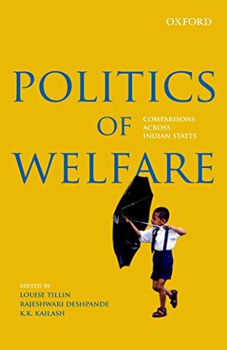 Politics of Welfare: Comparisons Across Indian States