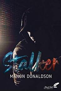 Stalker par Manon Donaldson