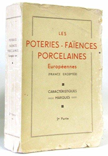 Les poteries - les faïences et les porcelaines européennes 3ème partie : Notes complémentaires pour l'Allemagne, la Velgique, le Danimark, l'Espagne, la FInlande, la Hollande