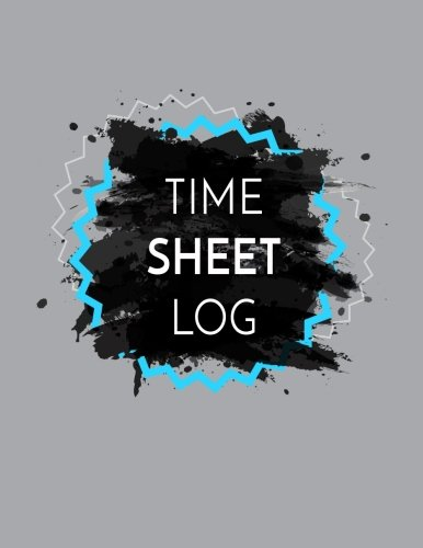 Time Sheet Log: Employee Hour Tracker (Time Sheet Notebook)(V2)