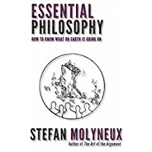 Essential Philosophy: How to know what on earth is going on (English Edition)