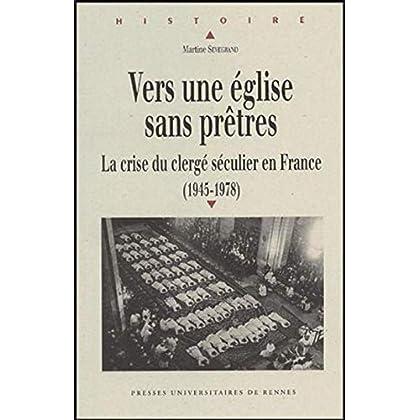 Vers une Eglise sans prêtres : La crise du clergé séculier en France (1945-1978)