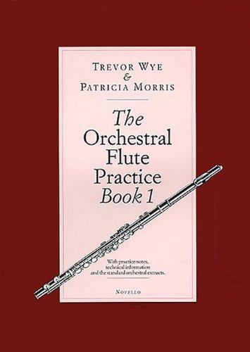 The Orchestral Flute Practice, Book 1 por Trevor Wye