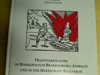 Hexenverfolgung im Markgraftum Brandenburg-Ansbach und in der Herrschaft Sugenheim
