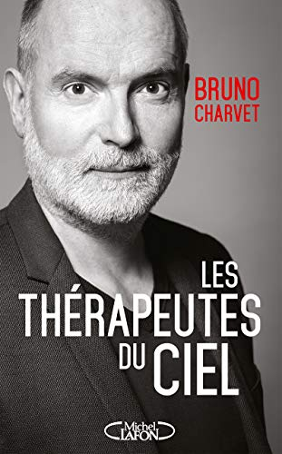 Les thérapeutes du ciel par Bruno Charvet