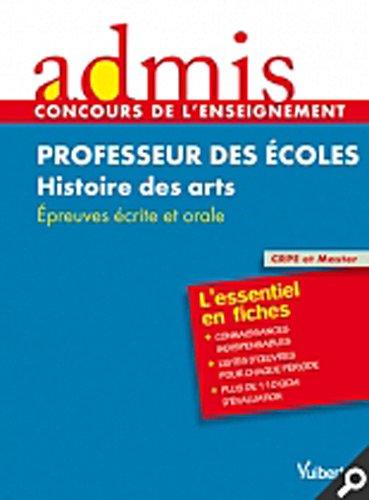 Concours Professeur des écoles - Histoire des arts - Cours et exercices - Epreuves écrite et orale - Admis - L'essentiel en fiches - Session 2013-2014 - CRPE