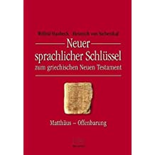 Neuer sprachlicher Schlüssel zum griechischen Neuen Testament: Matthäus bis Offenbarung (TVG - Lehrbücher)