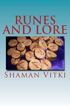 Runes and Lore by [Vitki, Shaman]