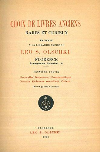 Choix de livres anciens rares et curieux. Neuveme partie. Nouvelles italiennes, Numismatique, Occulta (Sciences occultes), Orient.