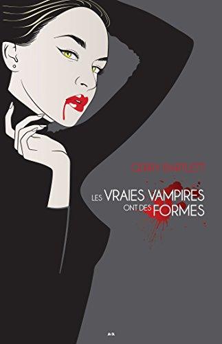 Les vraies vampires ont des formes par [Bartlett, Gerry]