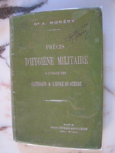 Précis d'hygiène militaire, à l'usage des officiers candidats à l'École supérieure de guerre et au brevet d'état-major, par le Dr Monéry
