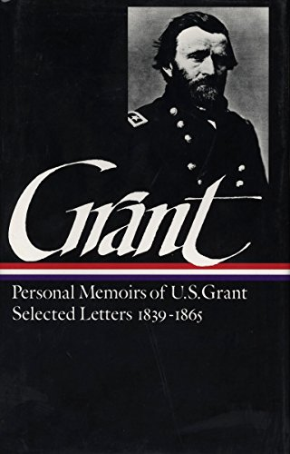 Ulysses S. Grant: Memoirs and Selected Letters (LOA #50) (Library of America Civil War Memoirs Collection, Band 1)