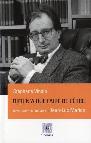 Dieu n'a que faire de l'tre, une introduction  l'oeuvre de Jean-Luc Marion