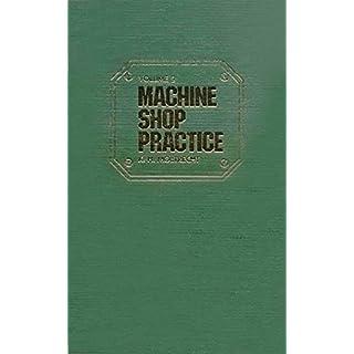 Machine Shop Practice: v. 1 (Machine Shop Practice)