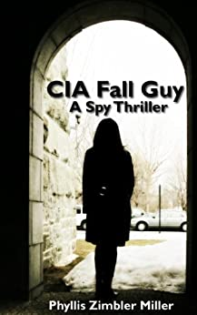 CIA Fall Guy: A Spy Thriller (English Edition) par [Miller, Phyllis Zimbler]