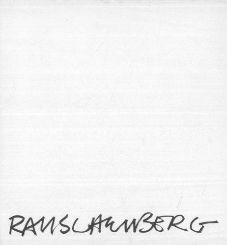 Robert Rauschenberg. Comune di Ferrara - Galleria Civica d'Arte Moderna. Palazzo dei Diamanti - 18 gennaio 7 marzo 1976.