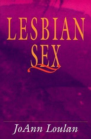Lesbian Sex by JoAnn Gardner Loulan (1985-03-01)