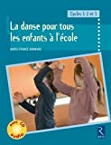 La danse pour tous les enfants à l'école : Cycles 1, 2 et 3 (1CD audio)