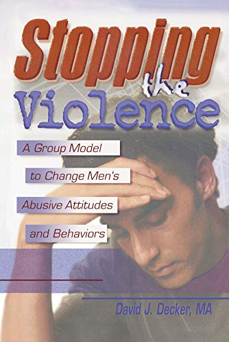 Stopping the Violence: A Group Model to Change Men's Abusive Attitudes and Behaviors (Earthquake Engineering Monograph; 12) (English Edition)