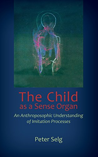 The Child as a Sense Organ: An Anthroposophic Understanding of Imitation Processes